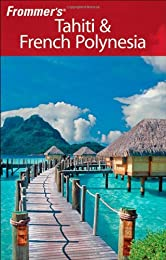 Frommer's Tahiti & French Polynesia (Frommer's Portable)