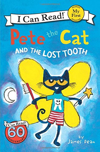 Pete the Cat and the Lost Tooth (My First I Can (Lost Tooth)