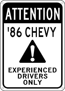 1986 86 CHEVY EL CAMINO Experienced Drivers Only Sign - 10 x 14 Inches