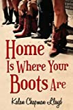 Home Is Where Your Boots Are: A Southern Chick-Lit Mystery (The MisAdventures of Miss Lilly) (Volume 1)