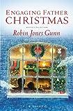 Engaging Father Christmas, Robin Jones Gunn, 0446179469