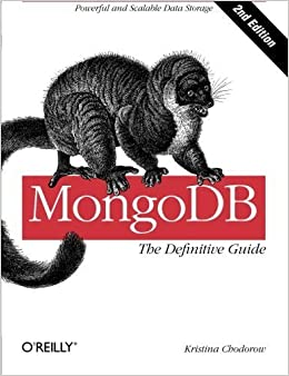 MongoDB: The Definitive Guide by Chodorow (2013-05-26)