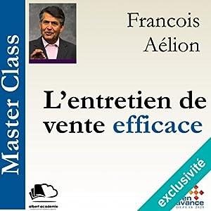 L'entretien de vente efficace (Master Class)   Livre audio