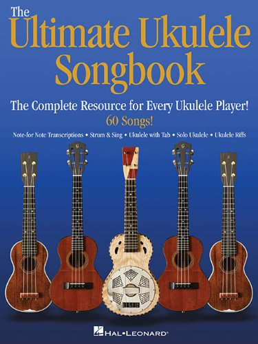 (The Ultimate Ukulele Songbook: The Complete Resource for Every Uke Player!)