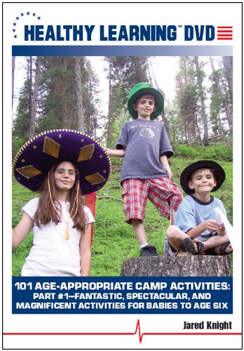 101 Age-Appropriate Camp Activities, Part #1: Fantastic, Spectacular, and Magnificent Activities for Babies to Age (Fantastic Activities)