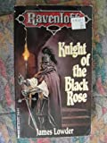 Knight of the Black Rose (Ravenloft Terror of Lord Soth, Vol. 1) Paperback By James Lowder