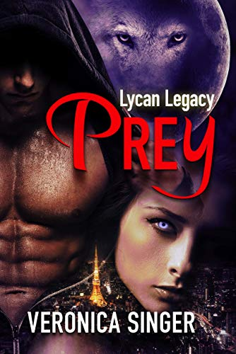 Lycan Legacy - Prey by [Singer, Veronica]