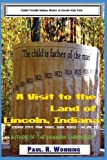 A Visit to the Land of Lincoln, Indiana: Family Friendly Indiana History at Lincoln State Park (Indiana State Park Travel Guide Series) (Volume 3)