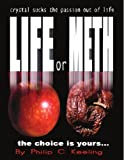 Life or Meth, Philip C. Keeling, 1434381560