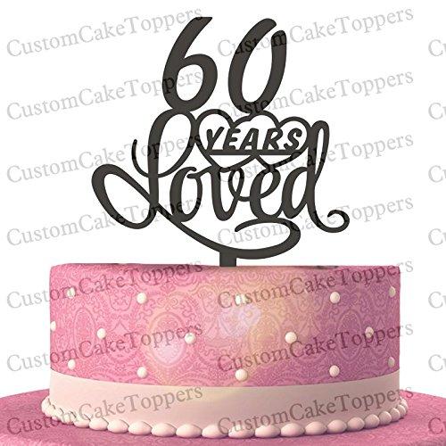 60 Years Loved Cake Topper Classy 60th Birthday Anniversary