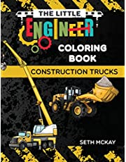 The Little Engineer Coloring Book - Construction Trucks: Fun and Educational Construction Truck Coloring Book for Preschool and Elementary Children