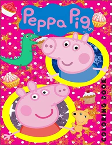 Peppa Pig Coloring Book: Great Book for Young Children Aged 2+ ...
