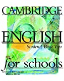 Cambridge English for Schools, Andrew Littlejohn and Diana Hicks, 0521421705
