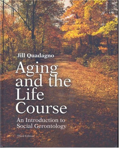 Aging and the Life Course with Making the Grade CD-ROM and PowerWeb
