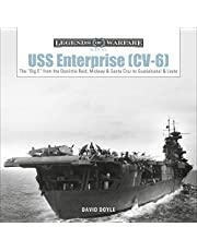 """USS Enterprise (CV-6): The """"Big E"""" from the Doolittle Raid, Midway, and Santa Cruz to Guadalcanal and Leyte"""
