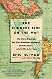 The Longest Line on the Map: The United States, the Pan-American Highway,