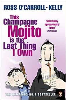 Book This Champagne Mojito is the Last Thing I Own by Ross O'Carroll-Kelly (5-Jun-2008)