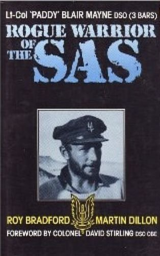Rogue Warrior of the S.A.S.: Lt.Col.Paddy Blair Mayne, D.S.O.
