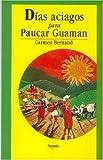 Dias Aciagos para Paucar Guaman, Carmen Bernand, 9681640411