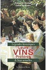 LEURS VINS PREFERES : LES PERSONNAGES HISTORIQUES ET LES STARS ACTUELLES Hardcover