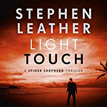 Light Touch: The 14th Spider Shepherd Thriller Audiobook by Stephen Leather Narrated by Paul Thornley