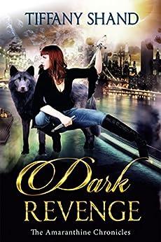 Dark Revenge: Paranormal Romance Serial: The Amaranthine Chronicles Book 2 by [Shand, Tiffany]