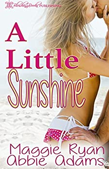 A Little Sunshine by [Adams, Abbie, Ryan, Maggie]