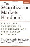 The Securitization Markets Handbook, Charles Austin Stone and Anne Zissu, 1576601382