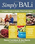 Simply Bali: A Complete Guide to a He...