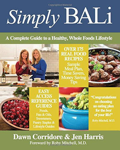 Simply BALi: A Complete Guide to a Healthy, Whole Foods Lifestyle (1st Edition)