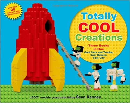 Totally Cool Creations: Three Books in One; Cool Cars and Trucks, Cool Robots, Cool City