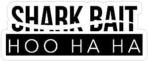creamrinhz (3 PCs/Pack) Shark Bait Ooh Ha Ha 3x4 Inch Die-Cut Stickers Decals for Laptop Window Car Bumper Helmet Water Bottle
