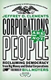 img - for Corporations Are Not People: Reclaiming Democracy from Big Money and Global Corporations book / textbook / text book