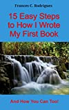 img - for 15 Easy Steps to How I Wrote My First Book: And How You Can Too! (The 15 Book 3) book / textbook / text book