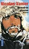 Mémoires glacées par Vanier