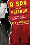 """A Spy Among Friends - Kim Philby and the Great Betrayal"" av Ben Macintyre"