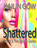 Shattered (Desire Series Book 2)