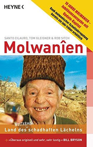 Molwanien: Land des weiterhin schadhaften Lächelns. 10 Jahre Molwanien - Jubiläumsausgabe