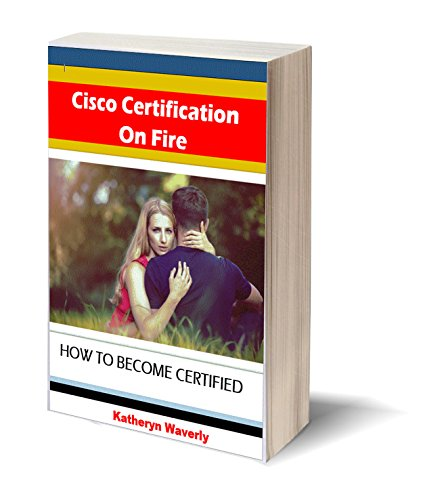 Cisco Certification On Fire: How to Become Certified - Cisco Ccent Flash Cards