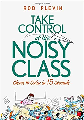 Book Review Chaos To Calm Discovering >> Amazon Com Take Control Of The Noisy Class Chaos To Calm In 15