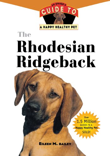 - The Rhodesian Ridgeback: An Owner's Guide to a Happy Healthy Pet