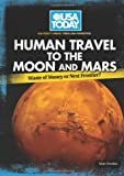 Human Travel to the Moon and Mars, Matt Doeden, 0761364366