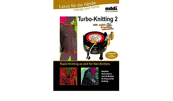 Addi Express Turbo-Knitting Book 2 Book 2 With Detailed Instructions: Amazon.es: Hogar