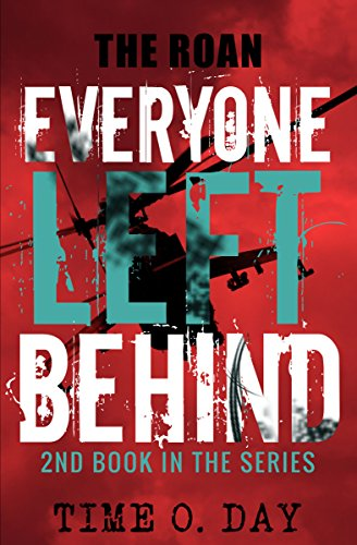 Everyone Left Behind: The Roan by [Day, Time O.]