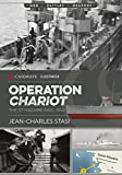 Operation Chariot: The St Nazaire Raid, 1942 (Casemate Illustrated Book 13)