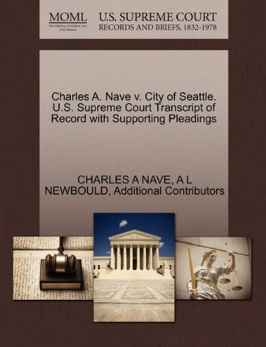 Charles A. Nave v. City of Seattle. U.S. Supreme Court Transcript of Record with Supporting Pleadings