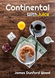 img - for Continental with Juice: A Modern Ruritanian Romance book / textbook / text book