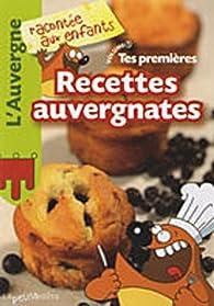 Tes premières recettes auvergnates par Nathalie Lescaille-Moulènes