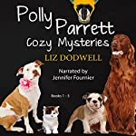 Polly Parrett Pet-Sitter Cozy Mysteries Collection (5-Books-in-1): Doggone Christmas, The Christmas Kitten, Bird Brain, Seeing Red, The Christmas Puppy | Liz Dodwell