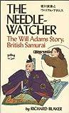 The Needle-Watcher: The Will Adams Story, British Samurai